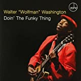 echange, troc Walter Wolfman Washington - Doin' The Funky Thing