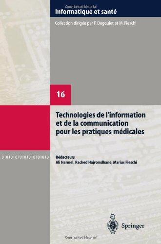 Technologies de l'information et de la communication pour les pratiques médicales: Comptes rendus des dixièmes Journé