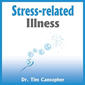 Stress-Related Illness | [Tim Cantopher]