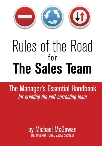 Rules of the Road for the Sales Team: How to Create the Self-Correcting Sales Team
