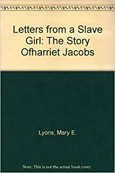A summary of letter from a slave girl by mary e lyons