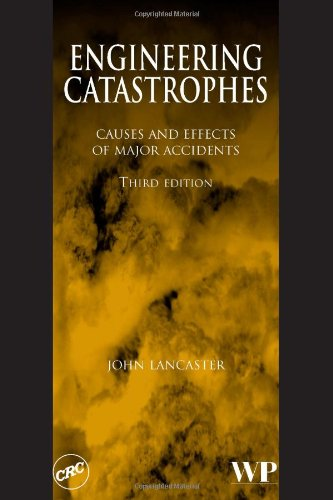 Engineering Catastrophes, Third Edition: Causes and Effects of Major Accidents