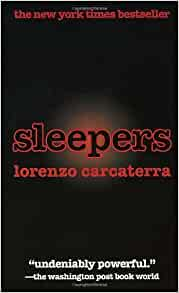 sleepers lorenzo carcaterra essay Anti essays offers essay examples to help students with their essay writing our collection includes thousands of sample research papers so you can find almost any essay you want sleepers essays and research papers.