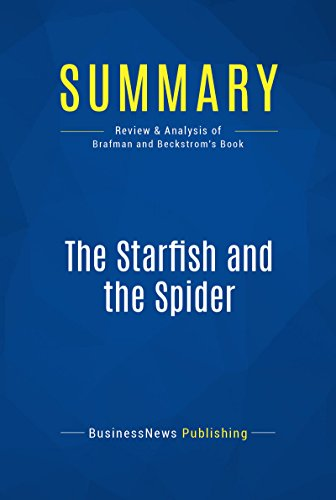 summary-the-starfish-and-the-spider-review-and-analysis-of-brafman-and-beckstroms-book