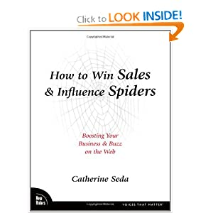 How to Win Sales &Influence Spiders: Boosting Your Business &Buzz on the Web