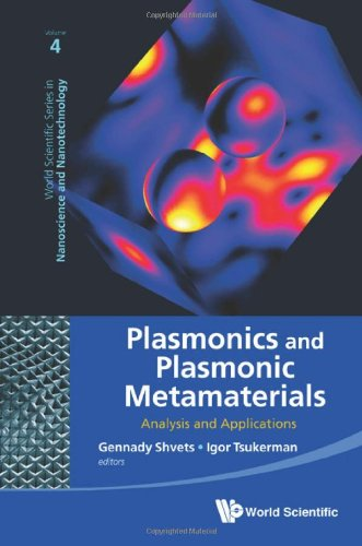 Plasmonics And Plasmonic Metamaterials: Analysis And Applications (World Scientific Series In Nanoscience And Nanotechnology)