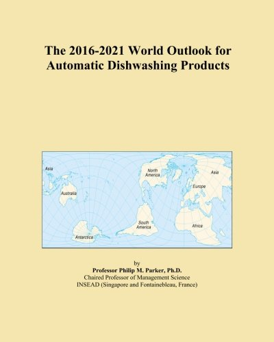 the-2016-2021-world-outlook-for-automatic-dishwashing-products