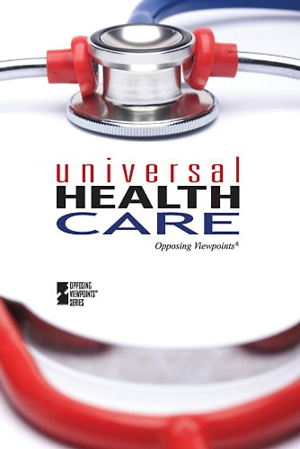 Universal Health Care (Opposing Viewpoints)