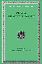 Plato: Theaetetus, Sophist by Plato. Harold…