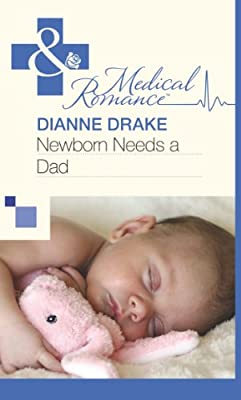 Newborn Needs a Dad (Mills & Boon Medical)