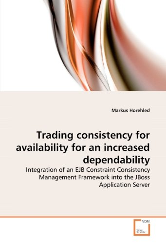 Trading consistency for availability for an increased dependability: Integration of an EJB Constraint Consistency Manage