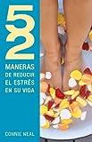 52 maneras de reducir el estrés en su vida (Spanish Edition)
