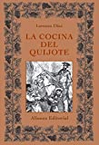 La cocina del Quijote/ The Cooking of Quijote (Spanish Edition) (8420620424) by Diaz, Lorenzo