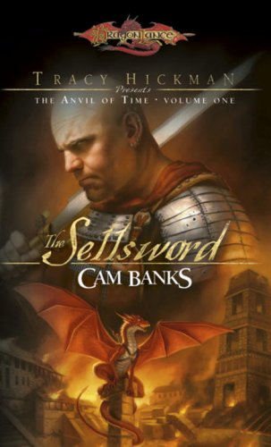 The Sellsword (DragonLance: The Anvil of Time, Vol.1), Cam Banks