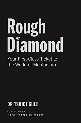 Rough Diamond: Your First-Class Ticket to the World of Mentorship PDF