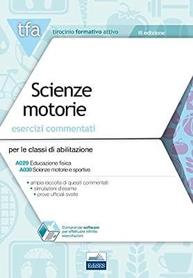 TFA. Scienze motorie. Esercizi commentati per le classi A029 e A030. Con software di simulazione