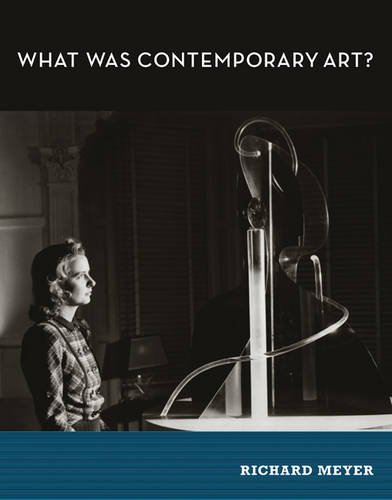 What Was Contemporary Art? (MIT Press)