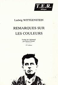 Remarques sur les couleurs (TER bilingue) par Ludwig Wittgenstein