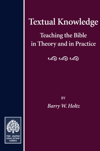Textual Knowledge: Teaching the Bible in Theory and in...