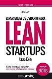 Experiencia de usuario para Lean Startups: C�mo investigar y dise�ar con mayor inteligencia y rapidez