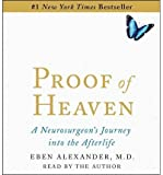 [ PROOF OF HEAVEN: A NEUROSURGEONS NEAR-DEATH EXPERIENCE AND JOURNEY INTO THE AFTERLIFE ] By Alexander, Eben M D ( Author) 2012 [ Compact Disc ]