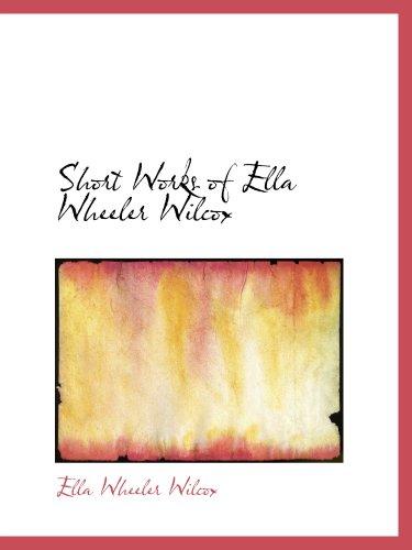 Kurze Werke von Ella Wheeler Wilcox