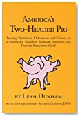 America's Two-Headed Pig: Treating Nutritional Deficiencies and Disease in a Genetically Modified, Antibiotic Resistant, and Pesticide Dependent World