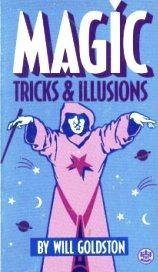 Magic: Tricks and Illusions