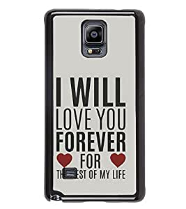 Vizagbeats I Will Love You Forever For The Rest Of My Life Back Case Cover For Samsung Galaxy Note4