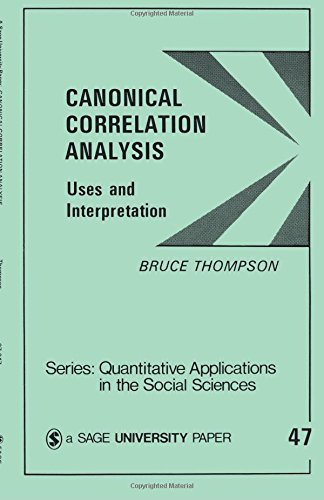 Canonical Correlation Analysis: Uses and Interpretation (Quantitative Applications in the Social Sciences)