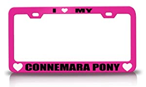 I LOVE MY CONNEMARA PONY Horses Steel Metal License Plate Frame Tag Holder Pink