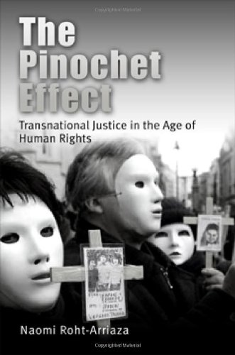 The Pinochet Effect: Transnational Justice in the Age of...