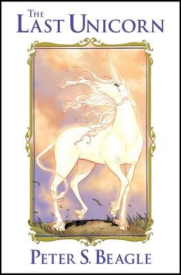 The Last Unicorn   [LAST UNICORN] [Hardcover]