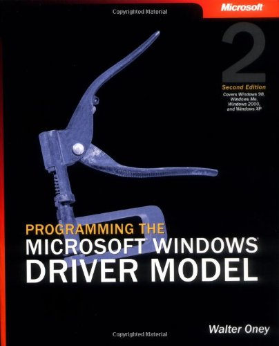 Programming The Microsoft® Windows® Driver Model, Second Edition (Developer Reference)