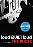 Loud Quiet Loud - A Film About the Pixies