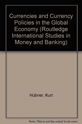 Currencies and Currency Policies in the Global Economy