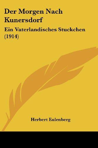 Der Morgen Nach Kunersdorf: Ein Vaterlandisches Stuckchen (1914)
