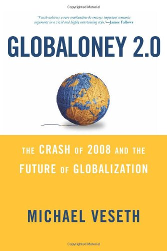 Globaloney 2.0: The Crash of 2008 and the Future of...