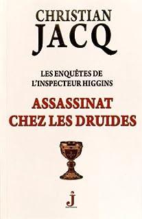 Assassinat chez les druides : Les enquêtes de l'inspecteur Higgins, Jacq, Christian