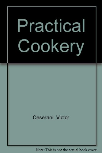 Practical Cookery, by Victor Ceserani, Ronald Kinton