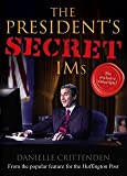 img - for [(The President's Secret IMs)] [By (author) Danielle Crittenden] published on (July, 2007) book / textbook / text book