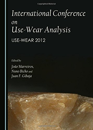International Conference on Use-Wear Analysis: Use-Wear 2012