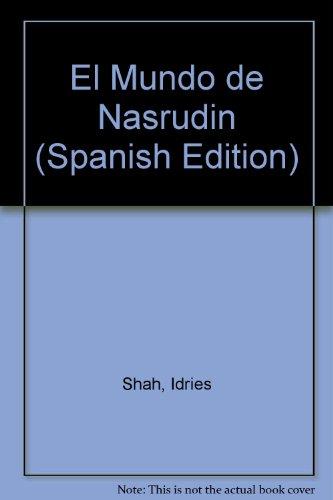 El Mundo de Nasrudin (Spanish Edition), Shah, Idries