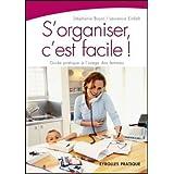 S'organiser, c'est facile !par St�phanie Bujon