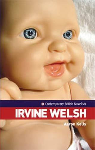 Irvine Welsh (Contemporary British Novelists)