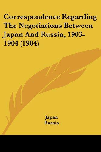 Correspondence Regarding the Negotiations Between Japan and Russia, 1903-1904 (1904)