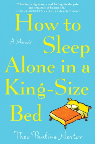 Image for How to Sleep Alone in a King-Size Bed: A Memoir