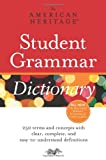 The American Heritage Student Grammar Dictionary (054747265X) by American Heritage Dictionaries, Editors of the