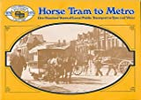 Horse Tram to Metro: One Hundred Years of Local Public Transport in Tyne and Wear S A Staddon