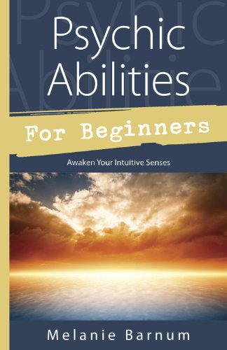 Psychic Abilities for Beginners: Awaken Your Intuitive Senses